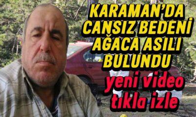 Karaman'da cansız bedeni ağaca asılı bulundu! Yeni video