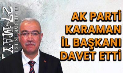 AK Parti Karaman İl Başkanı davet etti