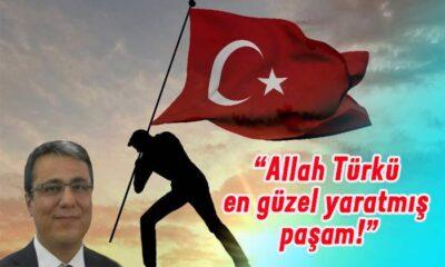 Allah Türkü en güzel yaratmış paşam!