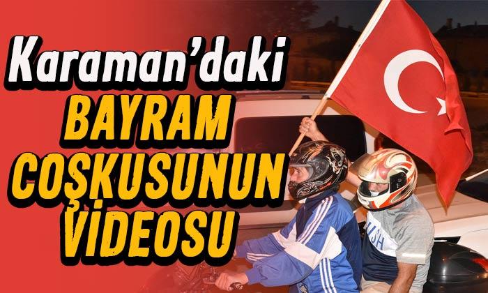 Karaman'da ki bayram coşkusunun videosu
