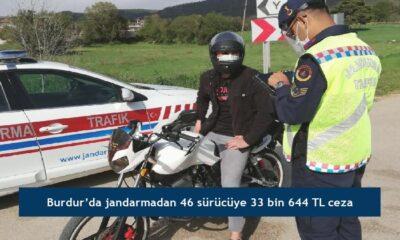 Burdur'da jandarmadan 46 sürücüye 33 bin 644 TL ceza