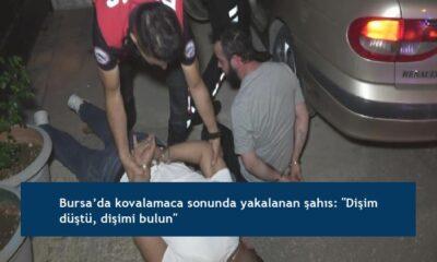 """Bursa'da kovalamaca sonunda yakalanan şahıs: """"Dişim düştü, dişimi bulun"""""""