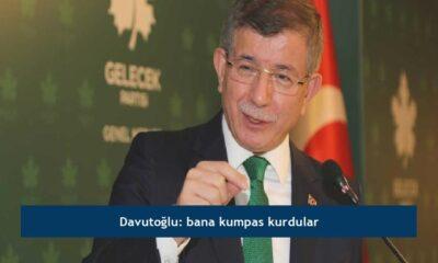 Davutoğlu: bana kumpas kurdular