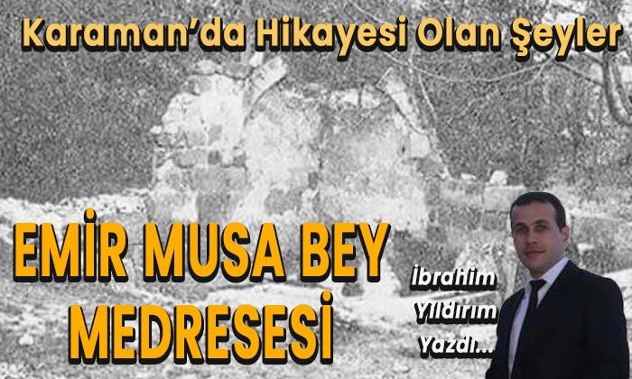 """Karaman'da hikayesi olan şeyler """"Emir Musa Bey Medresesi"""""""
