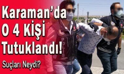Karaman'da O dört kişi tutuklandı!