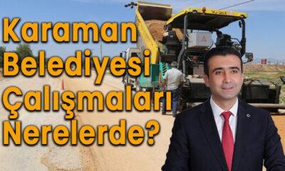 Karaman Belediyesi çalışmaları nerelerde?