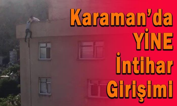 Karaman'da yine intihar girişimi!