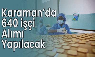 Karaman'da 640 işçi alınacak