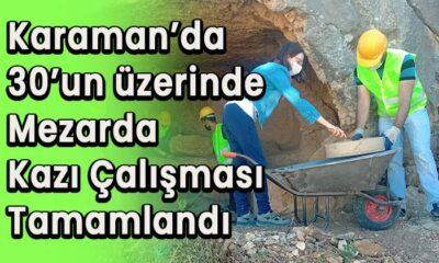 Karaman'da 30'un üzerinde mezarda kazı çalışması tamamlandı