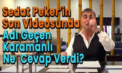 Sedat Peker'in son videosunda adı geçen Karamanlı ne dedi?