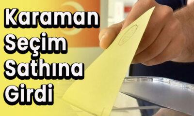 Karaman seçim sathına girdi