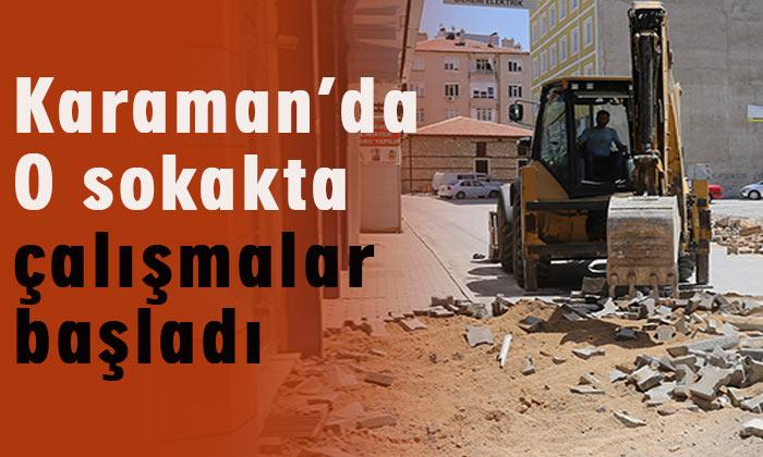 Karaman'da o sokakta çalışmalar başladı