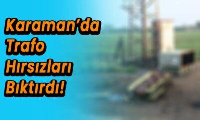 Karaman'da trafo hırsızları bıktırdı!