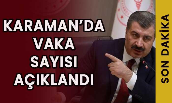 SON DAKİKA Karaman'da vaka sayısı açıklandı! Durum kötü