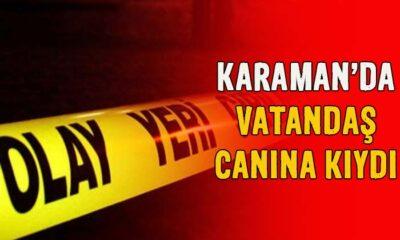 Karaman'da vatandaş canına kıydı!