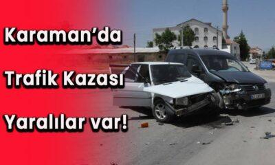 Karaman'da trafik kazası! Yaralılar var!