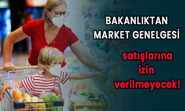 Marketlerde hangi ürünlerin satışına yasak getirildi?