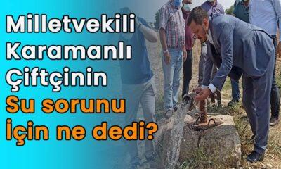 Milletvekili Karaman'da su sıkıntısı için ne dedi?