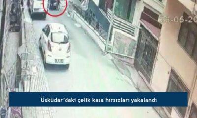 Üsküdar'daki çelik kasa hırsızları yakalandı