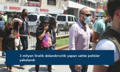 3 milyon liralık dolandırıcılık yapan sahte polisler yakalandı