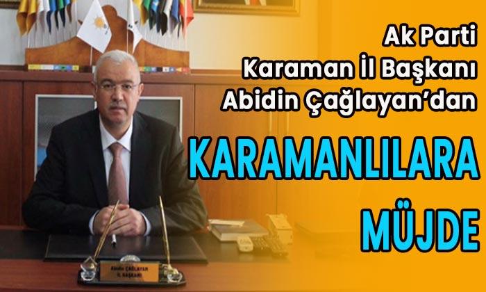 AK Parti Karaman İl Başkanı'ndan Karamanlılara müjde