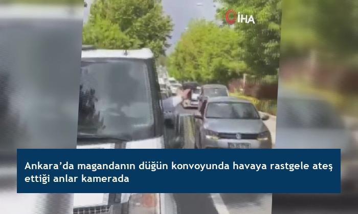 Ankara'da magandanın düğün konvoyunda havaya rastgele ateş ettiği anlar kamerada