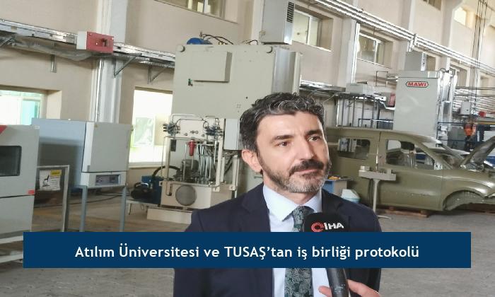 Atılım Üniversitesi ve TUSAŞ'tan iş birliği protokolü