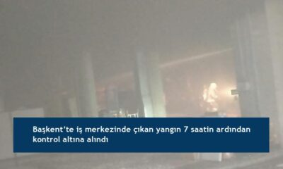 Başkent'te iş merkezinde çıkan yangın 7 saatin ardından kontrol altına alındı