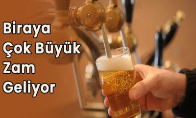 Biraya çok büyük zam geliyor