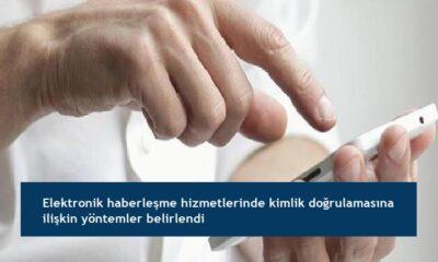 Elektronik haberleşme hizmetlerinde kimlik doğrulamasına ilişkin yöntemler belirlendi