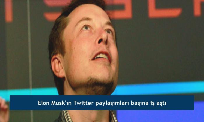 Elon Musk'ın Twitter paylaşımları başına iş aştı