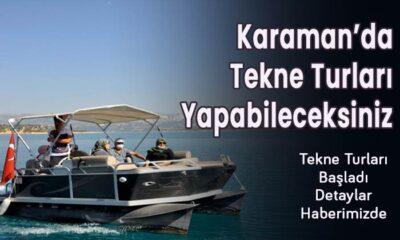 Karaman'da tekne turu yapabileceksiniz