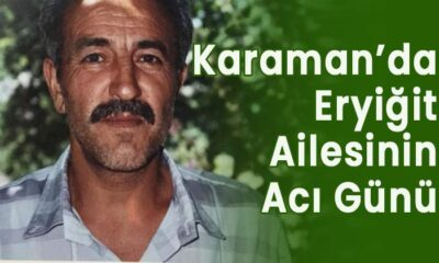Karaman'da Eryiğit ailesinin acı günü