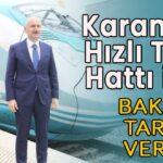 Karaman hızlı tren hattı için Bakan tarih verdi