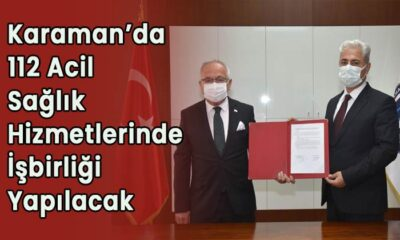 Karaman'da 112 Acil Sağlık Hizmetlerinde işbirliği yapılacak