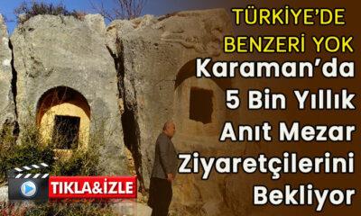 Karaman'da 5 bin yıllık anıt mezar ziyaretçilerini bekliyor