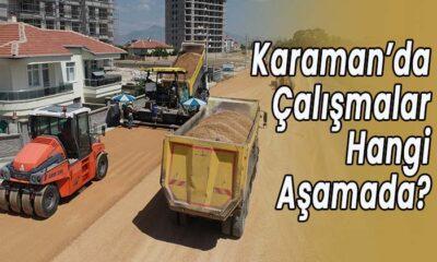 Karaman'da çalışmalar hangi aşamada?