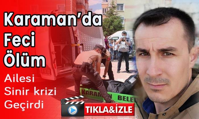 Karaman'da feci ölüm! O Anların videosu