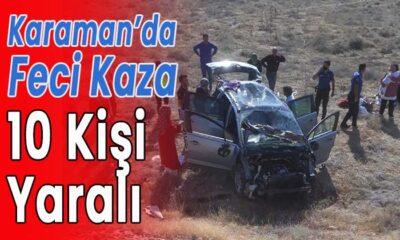 Karaman'da feci kaza! 10 kişi yaralandı