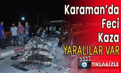Karaman'da feci kaza! Yaralılar var!