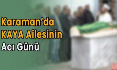 Karaman'da Kaya ailesinin acı günü