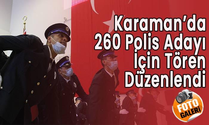 Karaman'da 260 polis adayı için tören düzenlendi