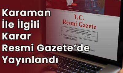 Karaman hakkında karar Resmi Gazete'de yayınlandı