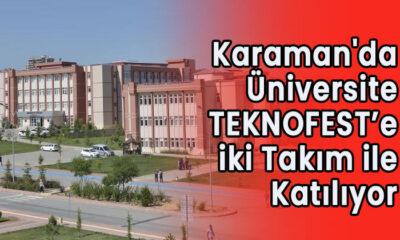 Karaman'da Üniversite TEKNOFEST'e iki takım ile katılıyor