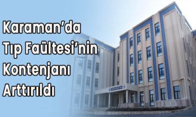 Karaman'da Tıp Fakültesi'nin kontenjanı artırıldı.