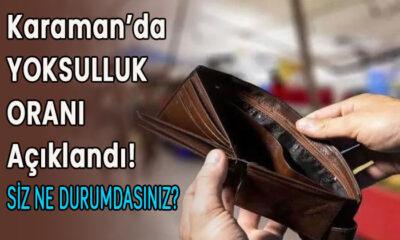 Karaman'ın yoksulluk oranı açıklandı