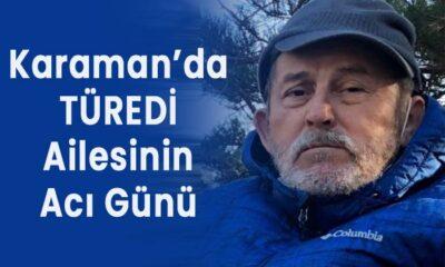 Karaman'da Türedi ailesinin acı günü