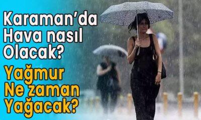 Karaman'da hava nasıl olacak? Yağmur ne zaman?