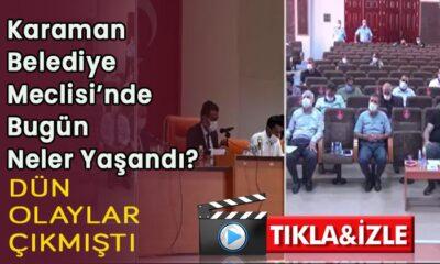 Karaman Belediye Meclisi'nde bugün neler yaşandı?