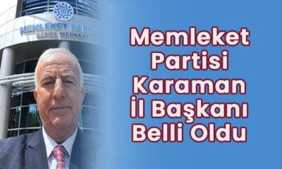 Memleket Partisi Karaman il Başkanı Belli oldu